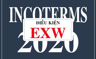 Điều kiện EXW trong incoterms 2020