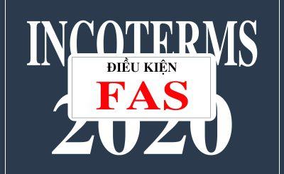 Điều kiện FAS là gì? Trách nhiệm của bên bán và bên mua trong Incoterms 2020