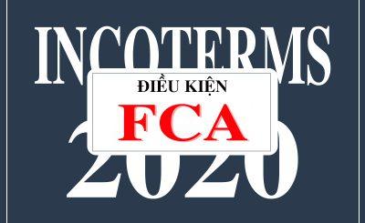 Điều kiện FCA - Incoterms 2020