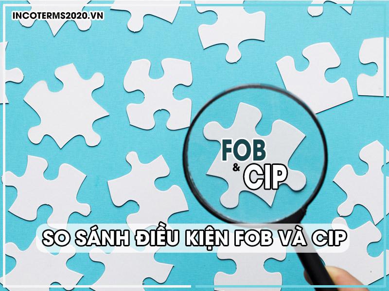 So sanh điều kiện incoterms FOB và CIP