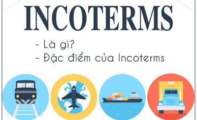 Incoterms là gì? Đặc điểm của incoterms