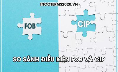 So sánh điều kiện FOB và CIP