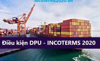 Điều kiện DPU incoterms 2020
