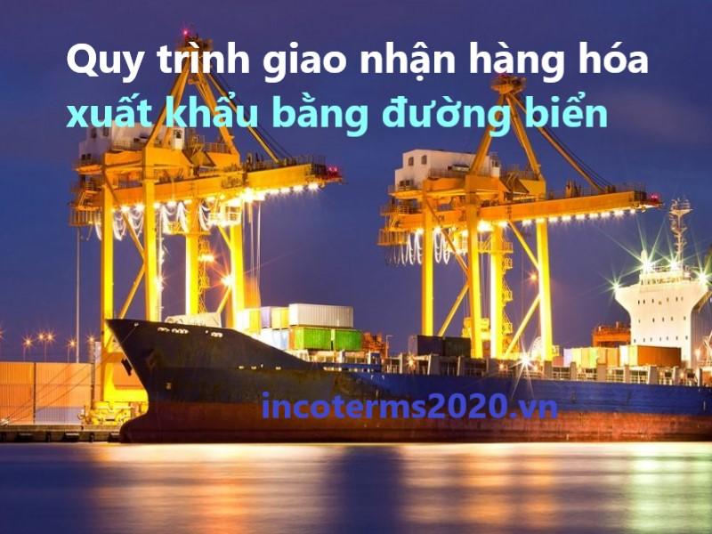 Quy trình giao nhận hàng hóa xuất khẩu bằng đường biển